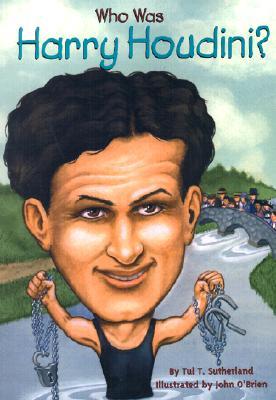 Who Was Harry Houdini? By Sutherland, Tui/ O'Brien, John (ILT)